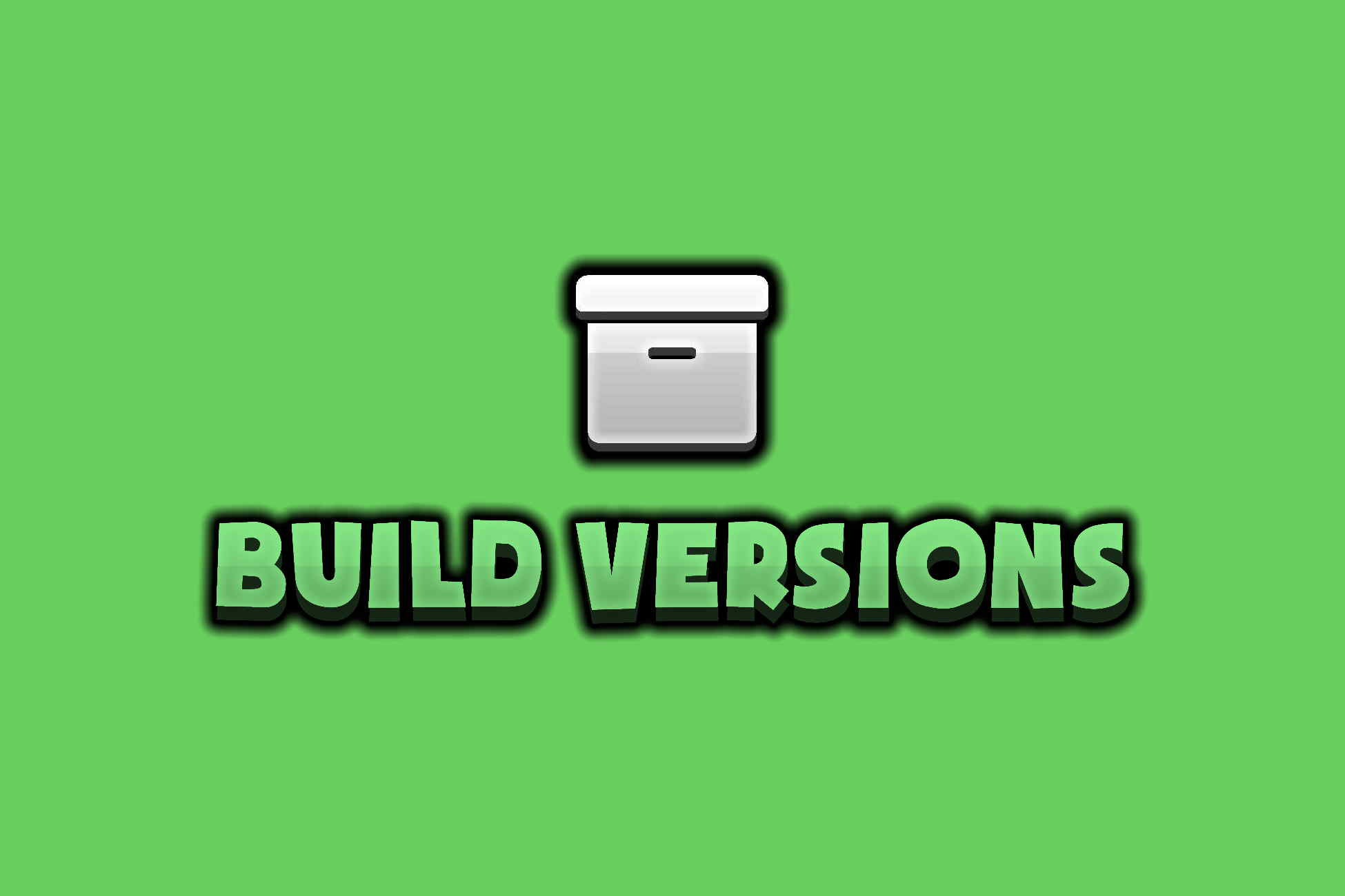 Build Versions Under Review!